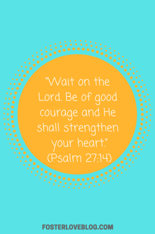 """Wait on the Lord. Be of good courage and He shall strengthen your heart."" (Psalm 27_14) (1)"